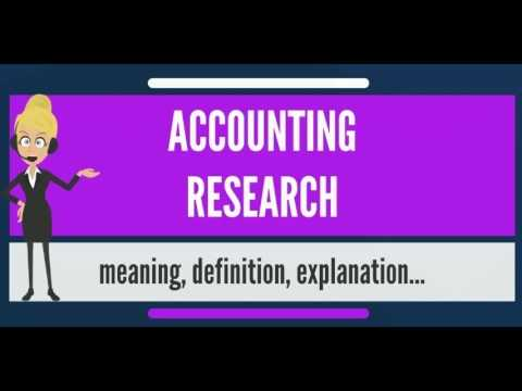 What is ACCOUNTING RESEARCH? What does ACCOUNTING RESEARCH mean? ACCOUNTING RESEARCH meaning