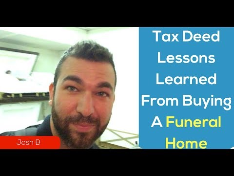 Tax Deed Lessons Learned From Buying A Funeral Home?!?
