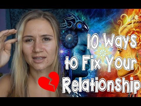 10 ways to fix your relationship // Conscious Relationship 101