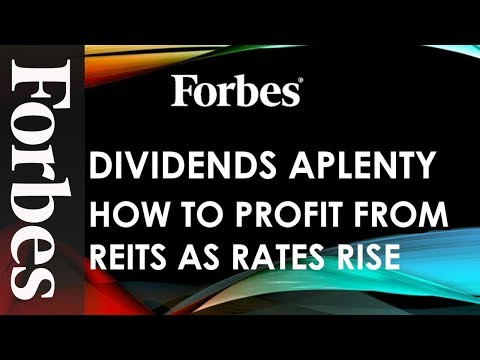 Dividends Aplenty: How To Profit From REITs As Rates Rise | Forbes
