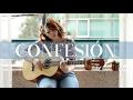 Confesión- El Kanka (Cover Natalia Díaz)