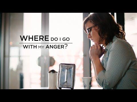 Where Do I Go: With My Anger?