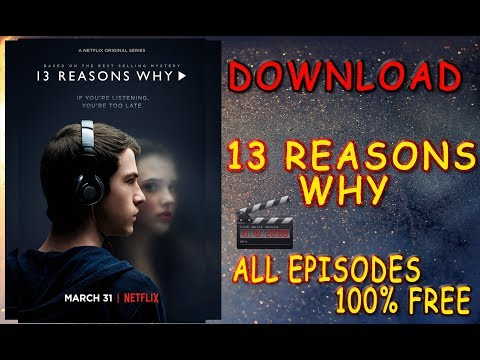 How to DOWNLOAD 13 Reasons Why (2017) for FREE
