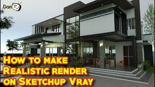✅How to make Realistic render in Sketchup & Vray (Tips, tricks & Techniques) | Dan TV
