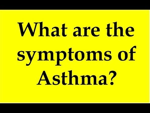 What are the symptoms of Asthma