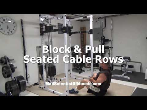Block and Pull Seated Cable Rows for MONSTER contraction in your back