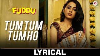 Tum Tum Tum Ho - Punjabi Version - Lyrical | Fuddu | Swati K,Shubham | Arijit S, Yasser D, Sumedha K
