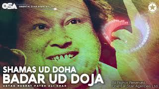 Shamas Ud Doha Badar Ud Doja | Nusrat Fateh Ali Khan | complete full version | OSA Worldwide