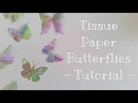 Tissue Paper Butterflies [Tutorial]