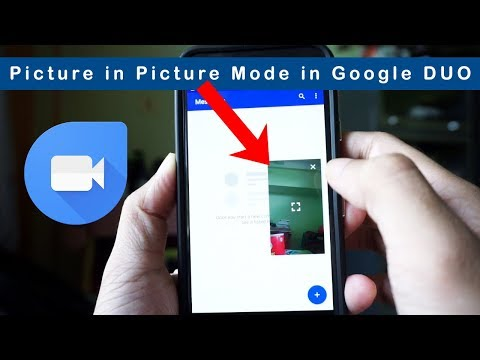 How to use Picture in Picture (PiP) in Google DUO in Android 8.0 Oreo