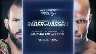 Bellator 186: Ryan Bader vs. Linton Vassell   November 3rd