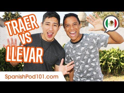 When to Use TRAER vs LLEVAR - Basic Mexican Spanish Grammar