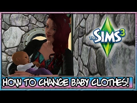 Sims 3 Tutorial - How to Change Baby Clothes