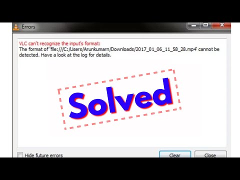 How to fix VLC can't recognize the input's format in windows 7/8/10
