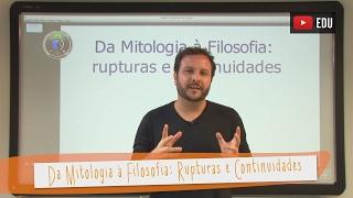 Aula 01 - Filosofia - Da Mitologia à Filosofia: Rupturas e Continuidades