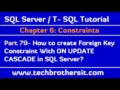 How to create Foreign Key Constraint With ON UPDATE CASCADE in SQL Server - SQL Server  Tutorial 79