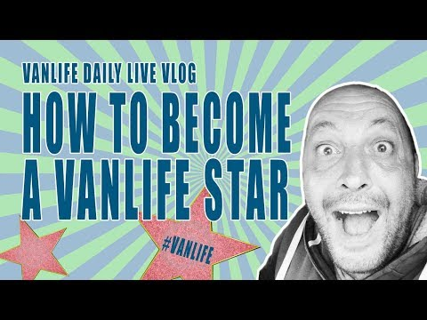 How To Become a Vanlife Star