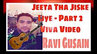 Jeeta Tha Jiske Liye - Part 2 Short   Dilwale   Viva Video   Cover   Song by   Ravi Gusain    