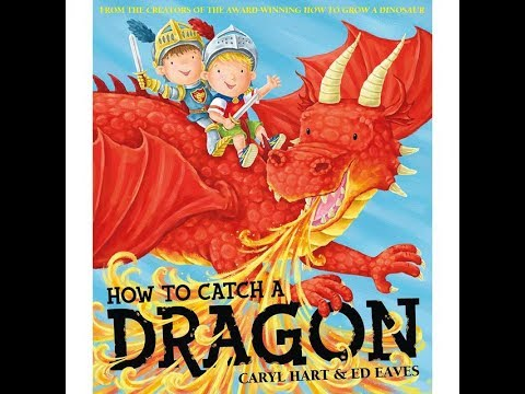 How to Catch a Dragon - Bedtime Story Read Aloud