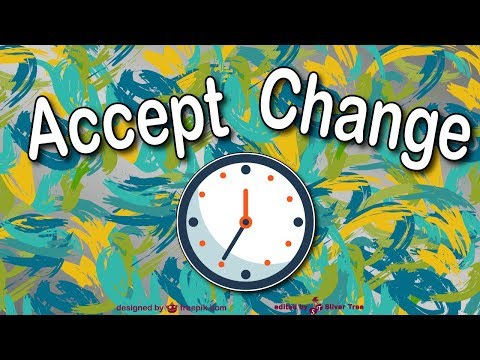 How to accept change