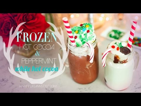 Delicious Frozen Hot Chocolate & Peppermint White Hot Cocoa | ANN LE