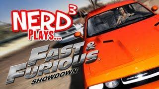 Nerd³ Plays... Fast & Furious: Showdown