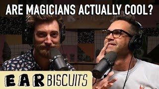 Are Magicians Actually Cool?   Ear Biscuits Ep. 154