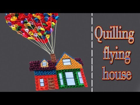 How to make Beautiful Quilling Balloon  flying house | Paper Quilling Art