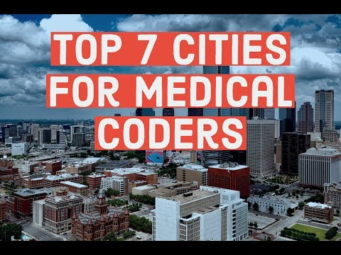 Top 7 Cities For Medical Coders To Live and Thrive