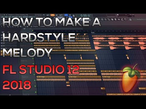 How To Make a Hardstyle Melody | FL Studio 12 Tutorial | 2018