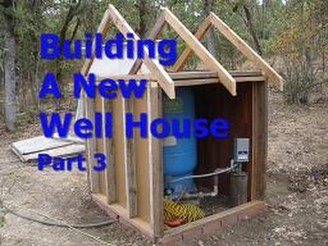 Building A New Well House - Part 3
