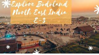  BODOLAND Vlog E3  Explore the World of Bodoland in North East India   #MacroTraveller Travel Vlog  