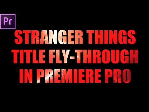 Stranger Things Title Fly-Through Tutorial directly in Premiere Pro!