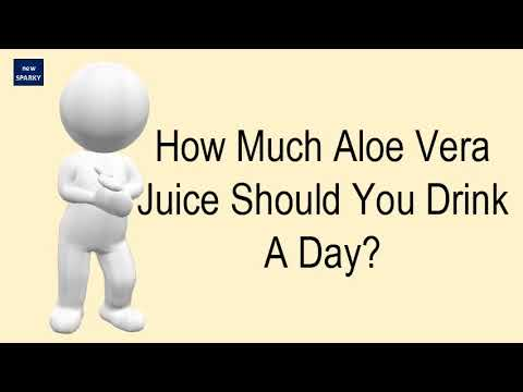 How Much Aloe Vera Juice Should You Drink A Day?