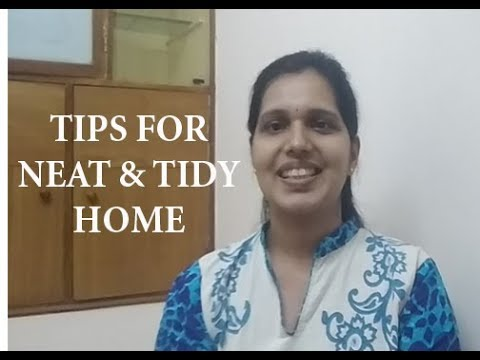5 TIPS TO MAINTAIN NEAT AND TIDY HOME !!!