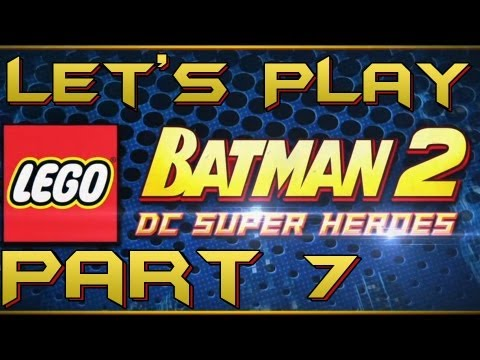 Let's Play Lego Batman 2 DC Super Heroes Part 7