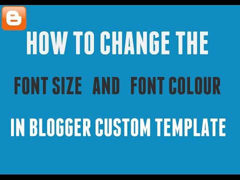 HOW To Change Font Size and Font Colour in Blogger template