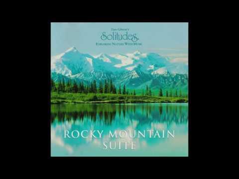 Dan GIBSON'S Solitudes – ROCKY MOUNTAIN SUITE [Full Album]