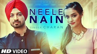 Neele Nain Full Video   Charan   Latest Punjabi Song   Desi Routz   T-Series Apnapunjab