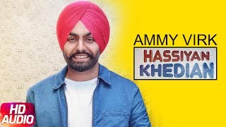 Latest Punjabi Song 2017 | Hassian Khedian | Ammy Virk | Mr Wow | Sukh Sanghera