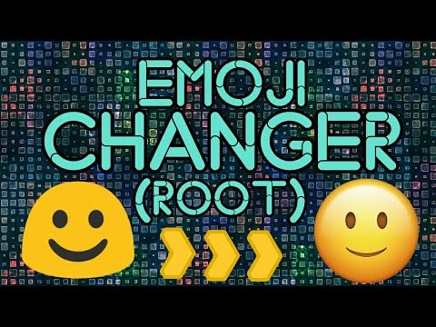 Emoji Changer for Android! (ROOT)