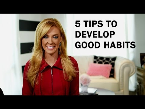 5 Tips To Develop Good Habits
