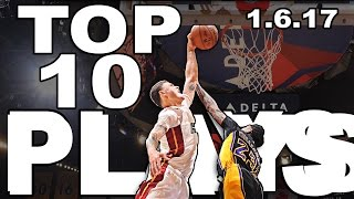 Top 10 NBA Plays Of The Night  | 1.6.17