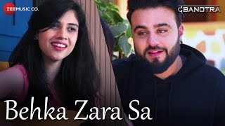 Da Banotra - Behka Zara Sa ft. Shivangi Bhayana | Rini Das | Official Music Video