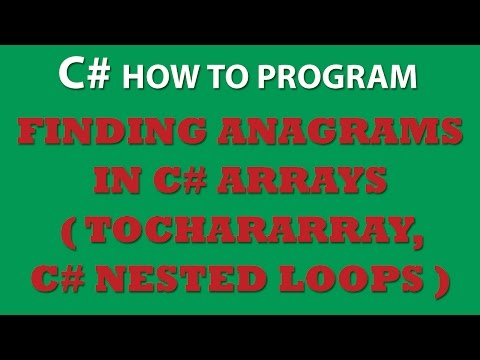 C# Programming Challenge: Finding Anagrams in C# Arrays (String.ToCharArray)