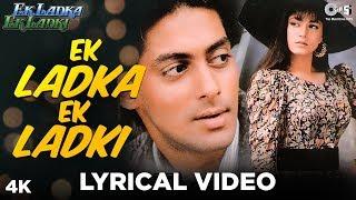 Ek Ladka Ek Ladki Lyrical - Ek Ladka Ek Ladki | Salman Khan, Neelam | Udit Narayan