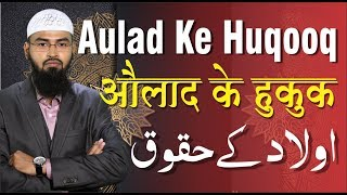 Aulad Ke Huqooq (Complete Lecture) By Adv. Faiz Syed