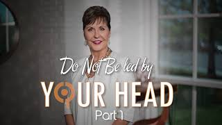 Do Not Be led by Your Head - Part 2 | Joyce Meyer (Audio sermon