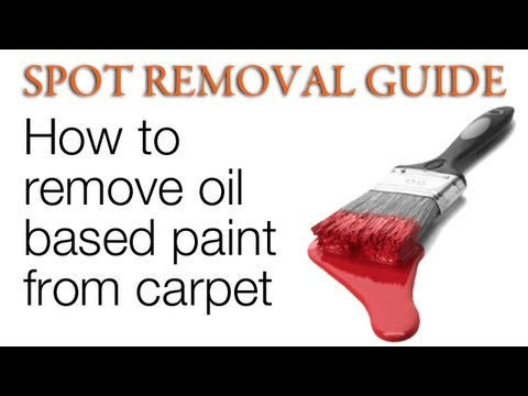 How to get paint out of carpet - Oil Based Paint | Spot Removal Guide