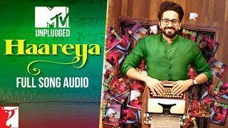 MTV Unplugged: Haareya | Meri Pyaari Bindu | Jigar Saraiya | Sachin-Jigar | Full Song Audio